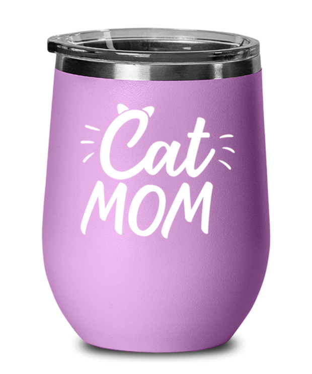 Cat Mom Light Purple Wine Tumbler w/ Lid, Gift For Cat Moms, Wine Glasses Gift For Mom, Aunt, Grandmother, Sister, Mother's Day Present Ideas For Cat Moms