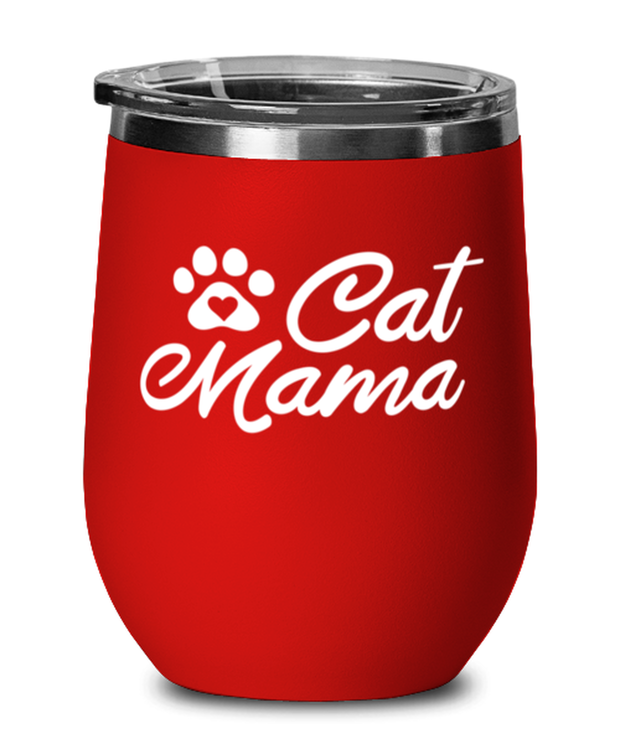 Cat Mama Red Insulated Wine Tumbler w/ Lid, Gift For Cat Moms, Wine Glasses Gift For Mom, Aunt, Grandmother, Sister, Mother's Day Present Ideas For Cat Moms