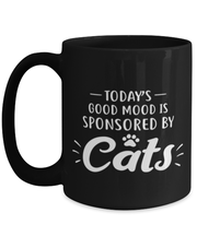 Today's Good Mood Sponsored By Cats 15 oz Black Coffee Mug, Gift For Cat Lovers, Novelty Coffee Mugs Gift For Her, Birthday, Just Because Present Ideas For Cat Lovers