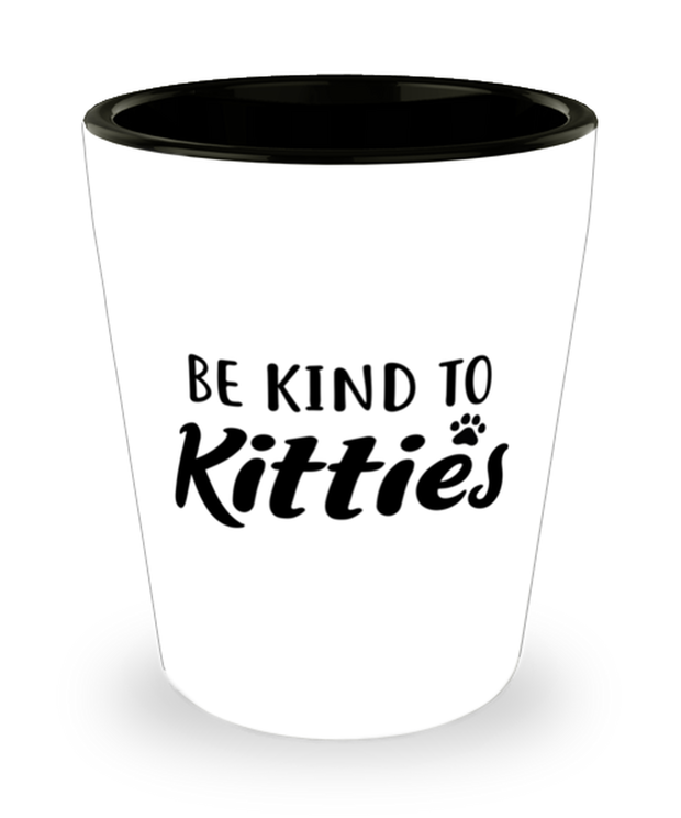 Be Kind To Kitties 1.5 oz Ceramic Shot Glass, Gift For Cat Lovers, Shot Glasses Gift For Mom, Sister, Daughter, Aunt, Birthday, Just Because Present Ideas For Cat Lovers