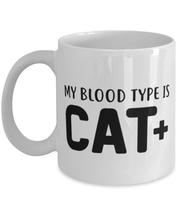 My Blood Type Is CAT Plus 11 oz White Coffee Mug, Gift For Cat Lovers, Novelty Coffee Mugs Gift For Her, Sister, Friend, Birthday, Just Because Present Ideas For Cat Lovers