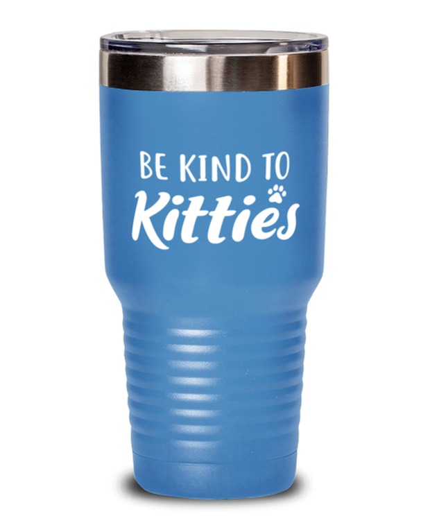 Be Kind To Kitties 30 oz Light Blue Drink Tumbler w/ Lid, Gift For Cat Lovers, Tumblers & Water Glasses Gift For Mom, Sister, Daughter, Aunt, Birthday, Just Because Present Ideas For Cat Lovers