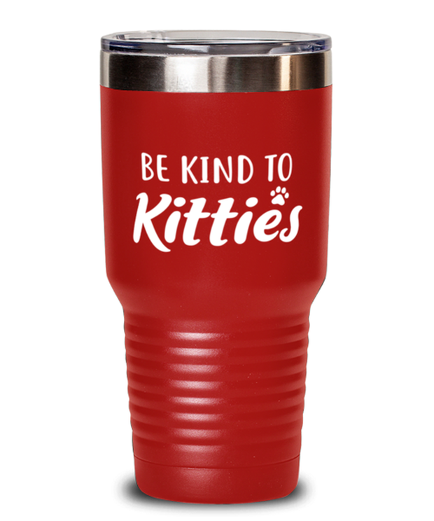 Be Kind To Kitties 30 oz Red Drink Tumbler w/ Lid, Gift For Cat Lovers, Tumblers & Water Glasses Gift For Mom, Sister, Daughter, Aunt, Birthday, Just Because Present Ideas For Cat Lovers