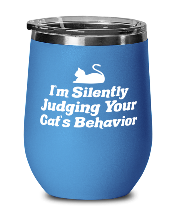 Silently Judging Your Cat's Behavior Blue Insulated Wine Tumbler w/ Lid, Gift For Cat Lovers, Wine Glasses Gift For Her, Him, Birthday, Just Because Present Ideas For Cat Lovers