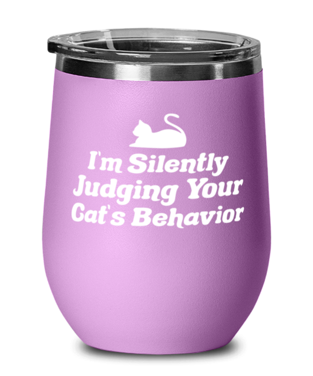 Silently Judging Your Cat's Behavior Light Purple Wine Tumbler w/ Lid, Gift For Cat Lovers, Wine Glasses Gift For Her, Him, Birthday, Just Because Present Ideas For Cat Lovers
