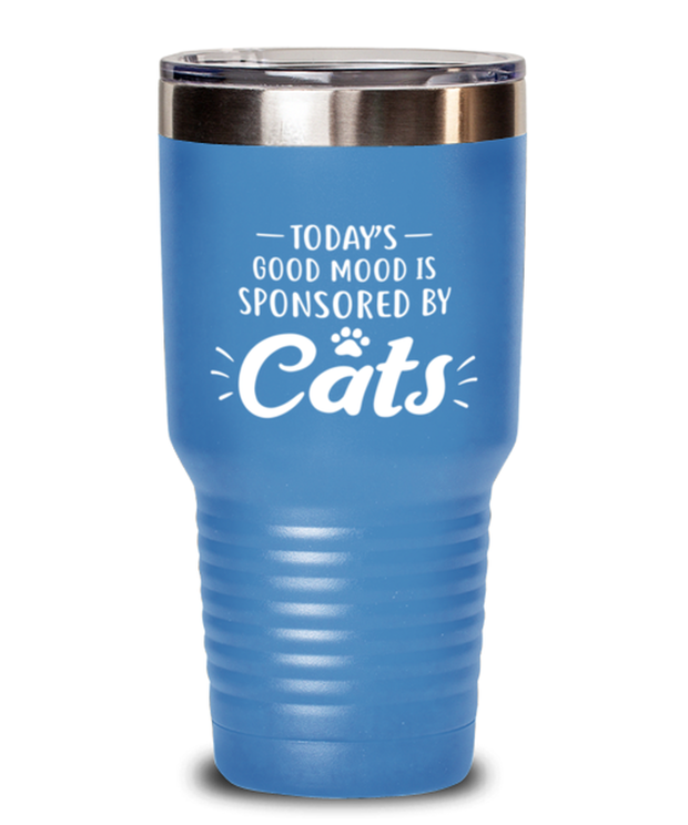 Today's Good Mood Sponsored By Cats 30 oz Light Blue Drink Tumbler w/ Lid, Gift For Cat Lovers, Tumblers & Water Glasses Gift For Her, Birthday, Just Because Present Ideas For Cat Lovers