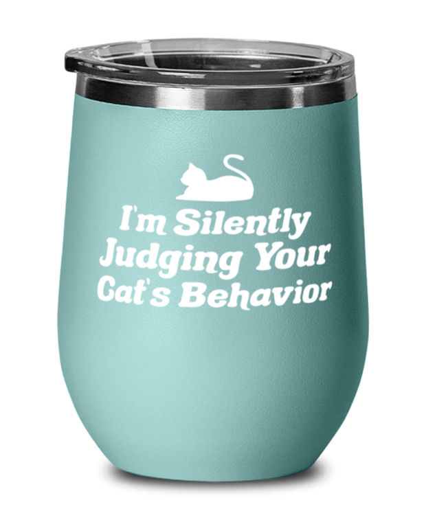 Silently Judging Your Cat's Behavior Teal Insulated Wine Tumbler w/ Lid, Gift For Cat Lovers, Wine Glasses Gift For Her, Him, Birthday, Just Because Present Ideas For Cat Lovers