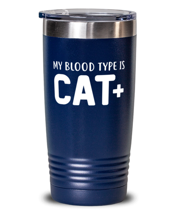 My Blood Type Is CAT Plus 20 oz Blue Drink Tumbler w/ Lid, Gift For Cat Lovers, Tumblers & Water Glasses Gift For Her, Sister, Friend, Birthday, Just Because Present Ideas For Cat Lovers