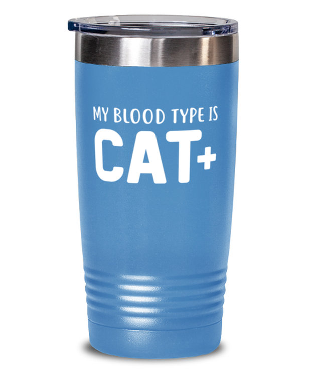 My Blood Type Is CAT Plus 20 oz Light Blue Drink Tumbler w/ Lid, Gift For Cat Lovers, Tumblers & Water Glasses Gift For Her, Sister, Friend, Birthday, Just Because Present Ideas For Cat Lovers