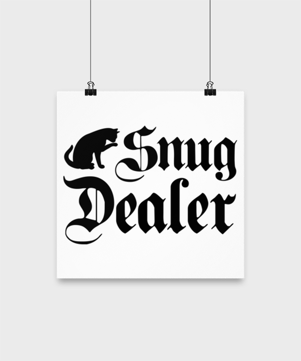 Snug Dealer High Gloss Poster 12 in x 12 in, Gift For Cat Lovers, Posters & Prints Gift For Her, Him, Sister, Brother, Friend, Birthday, Just Because Present Ideas For Cat Lovers