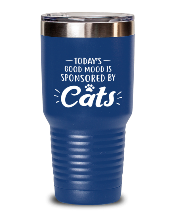 Today's Good Mood Sponsored By Cats 30 oz Blue Drink Tumbler w/ Lid, Gift For Cat Lovers, Tumblers & Water Glasses Gift For Her, Birthday, Just Because Present Ideas For Cat Lovers