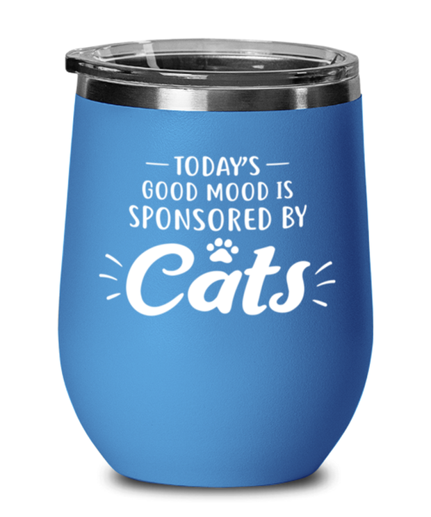 Today's Good Mood Sponsored By Cats Blue Insulated Wine Tumbler w/ Lid, Gift For Cat Lovers, Wine Glasses Gift For Her, Birthday, Just Because Present Ideas For Cat Lovers