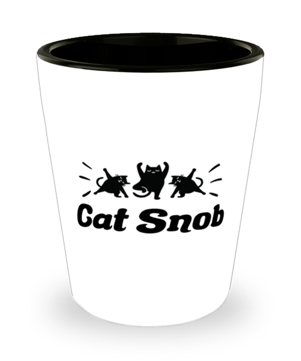 Cat Snob 1.5 oz Ceramic Shot Glass, Gift For Cat Lovers, Shot Glasses Gift For Mom, Mother, Sister, Daughter, Birthday, Just Because Present Ideas For Cat Lovers