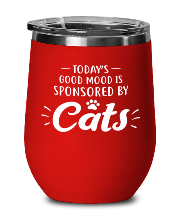 Today's Good Mood Sponsored By Cats Red Insulated Wine Tumbler w/ Lid, Gift For Cat Lovers, Wine Glasses Gift For Her, Birthday, Just Because Present Ideas For Cat Lovers