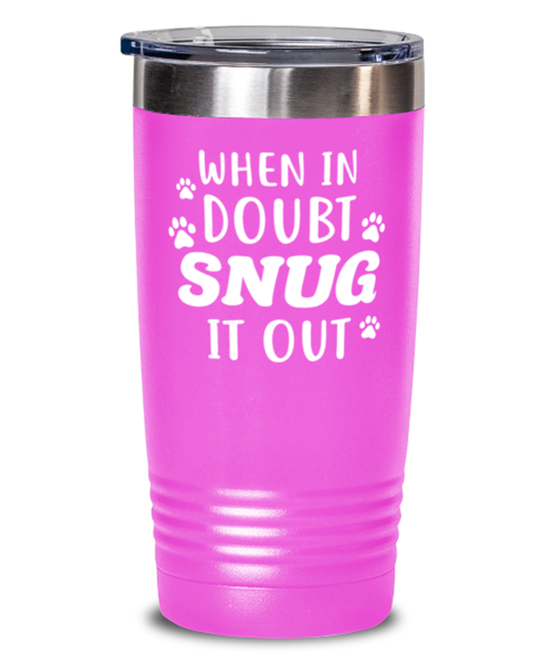 When In Doubt Snug It Out 20 oz Pink Drink Tumbler w/ Lid, Gift For Cat Lovers, Tumblers & Water Glasses Gift For Her, Him, Birthday, Just Because Present Ideas For Cat Lovers