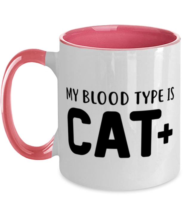 My Blood Type Is CAT Plus 11oz Pink Two Tone Coffee Mug, Gift For Cat Lovers, Novelty Coffee Mugs Gift For Her, Sister, Friend, Birthday, Just Because Present Ideas For Cat Lovers