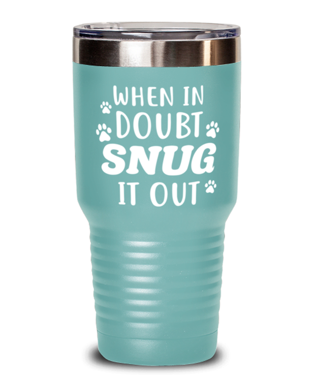 When In Doubt Snug It Out 30 oz Teal Drink Tumbler w/ Lid, Gift For Cat Lovers, Tumblers & Water Glasses Gift For Her, Him, Birthday, Just Because Present Ideas For Cat Lovers