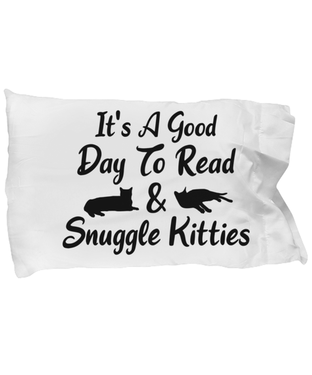 It's A Good Day To Read & Snuggle Kitties Standard Size Pillow Case 20 in x 30 in, Gift For Cat And Book Lovers, Bed Pillow Pillowcases Gift For Her, Birthday Present Ideas For Cat And Book Lovers