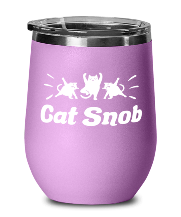 Cat Snob Light Purple Wine Tumbler w/ Lid, Gift For Cat Lovers, Wine Glasses Gift For Mom, Mother, Sister, Daughter, Birthday, Just Because Present Ideas For Cat Lovers