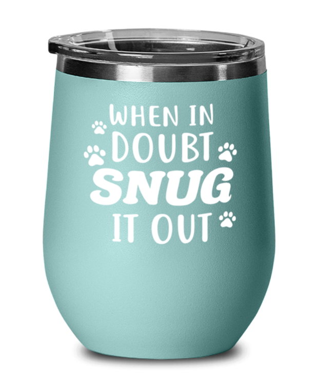 When In Doubt Snug It Out Teal Insulated Wine Tumbler w/ Lid, Gift For Cat Lovers, Wine Glasses Gift For Her, Him, Birthday, Just Because Present Ideas For Cat Lovers