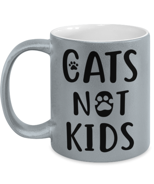 Cats Not Kids 11 oz Metallic Silver Mug, Gift For Cat Lovers, Novelty Coffee Mugs Gift For Her, Sister, Friend, Birthday, Just Because Present Ideas For Cat Lovers