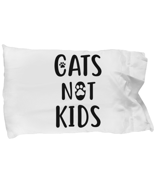 Cats Not Kids Standard Size Pillow Case 20 in x 30 in, Gift For Cat Lovers, Bed Pillow Pillowcases Gift For Her, Sister, Friend, Birthday, Just Because Present Ideas For Cat Lovers