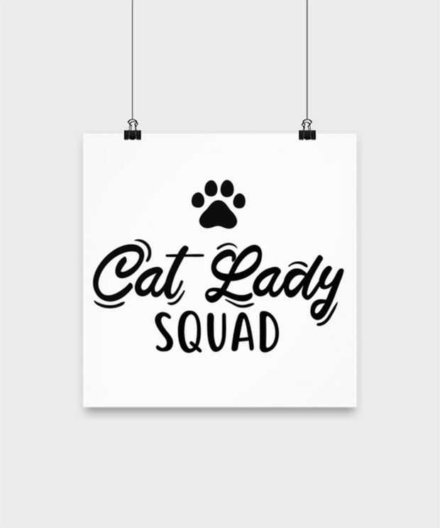 Cat Lady Squad High Gloss Poster 12 in x 12 in, Gift For Cat Ladies, Posters & Prints Gift For Daughters, Sisters, Friends, Birthday, Just Because Present Ideas For Cat Ladies