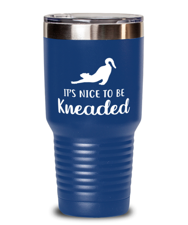 It's Nice To Be Kneaded 30 oz Blue Drink Tumbler w/ Lid, Gift For Cat Lovers, Tumblers & Water Glasses Gift For Her, Him, Birthday, Just Because Present Ideas For Cat Lovers