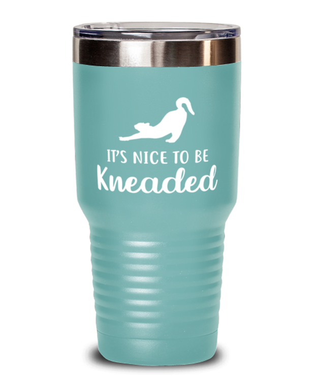 It's Nice To Be Kneaded 30 oz Teal Drink Tumbler w/ Lid, Gift For Cat Lovers, Tumblers & Water Glasses Gift For Her, Him, Birthday, Just Because Present Ideas For Cat Lovers