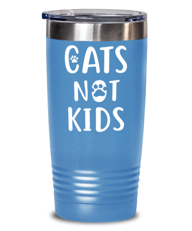 Cats Not Kids 20 oz Light Blue Drink Tumbler w/ Lid, Gift For Cat Lovers, Tumblers & Water Glasses Gift For Her, Sister, Friend, Birthday, Just Because Present Ideas For Cat Lovers