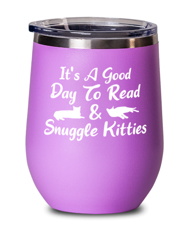 It's A Good Day To Read & Snuggle Kitties Pink Insulated Wine Tumbler w/ Lid, Gift For Cat And Book Lovers, Wine Glasses Gift For Her, Birthday Present Ideas For Cat And Book Lovers