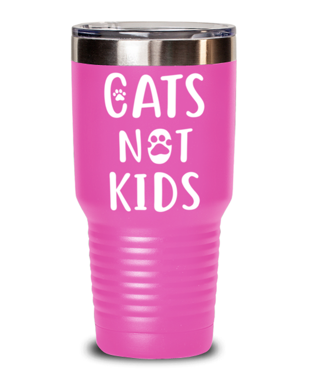 Cats Not Kids 30 oz Pink Drink Tumbler w/ Lid, Gift For Cat Lovers, Tumblers & Water Glasses Gift For Her, Sister, Friend, Birthday, Just Because Present Ideas For Cat Lovers