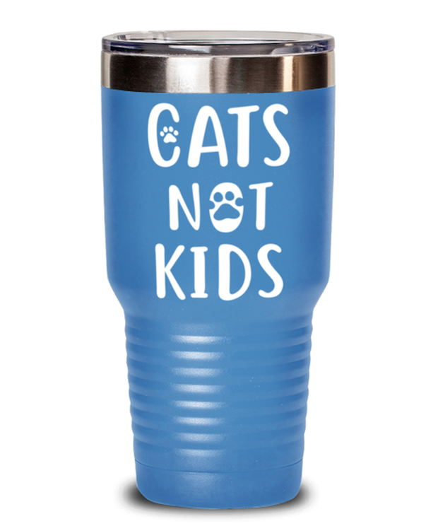 Cats Not Kids 30 oz Light Blue Drink Tumbler w/ Lid, Gift For Cat Lovers, Tumblers & Water Glasses Gift For Her, Sister, Friend, Birthday, Just Because Present Ideas For Cat Lovers