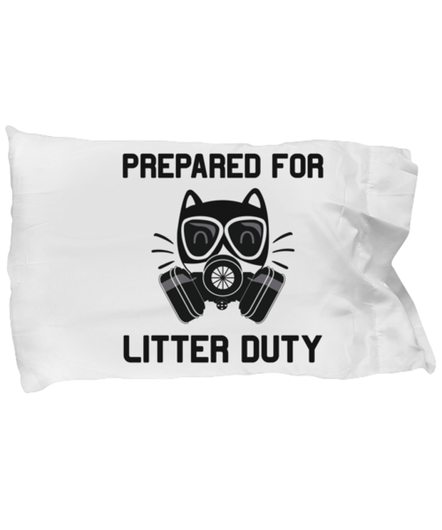 Prepared For Litter Duty Standard Size Pillow Case 20 in x 30 in, Gift For Cat Lovers, Bed Pillow Pillowcases Gift For Him, Her, Birthday, Just Because Present Ideas For Cat Lovers