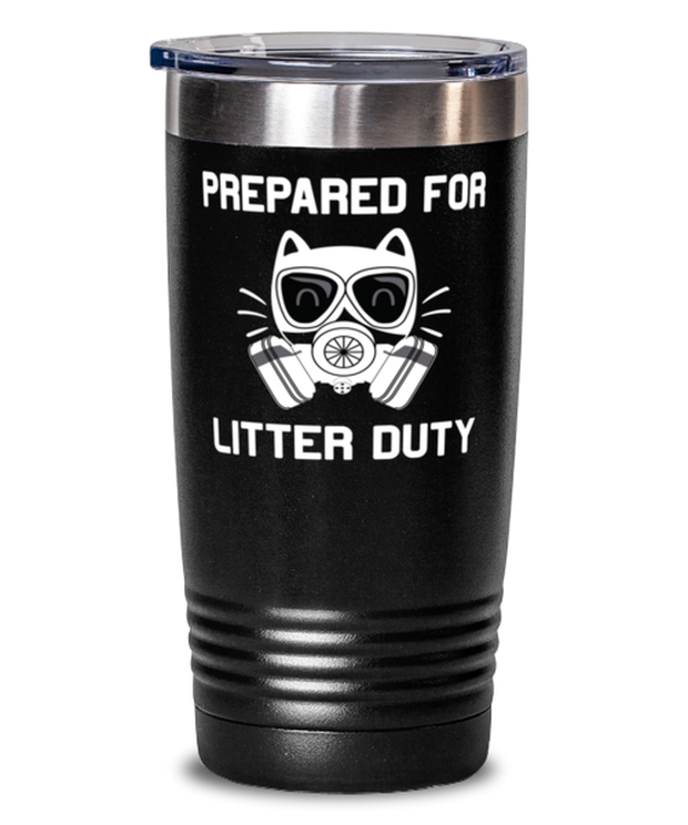 Prepared For Litter Duty 20 oz Black Drink Tumbler w/ Lid, Gift For Cat Lovers, Tumblers & Water Glasses Gift For Him, Her, Birthday, Just Because Present Ideas For Cat Lovers