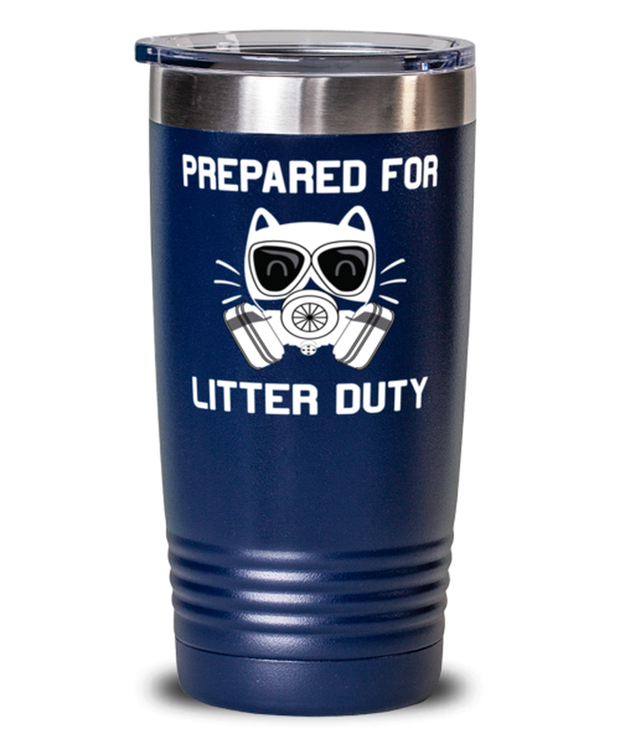 Prepared For Litter Duty 20 oz Blue Drink Tumbler w/ Lid, Gift For Cat Lovers, Tumblers & Water Glasses Gift For Him, Her, Birthday, Just Because Present Ideas For Cat Lovers
