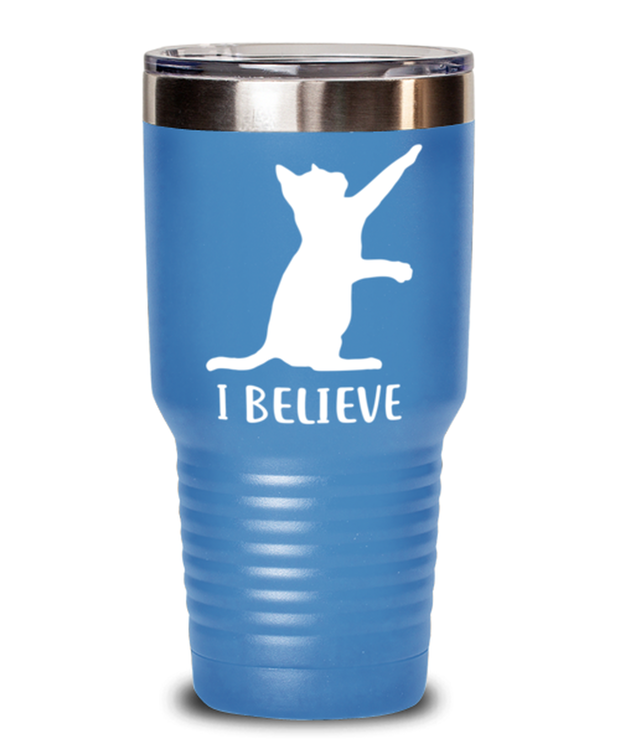 I Believe 30 oz Light Blue Drink Tumbler w/ Lid, Gift For Cat Lovers, Tumblers & Water Glasses Gift For Dad, Father, Brother, Birthday, Just Because Present Ideas For Cat Lovers