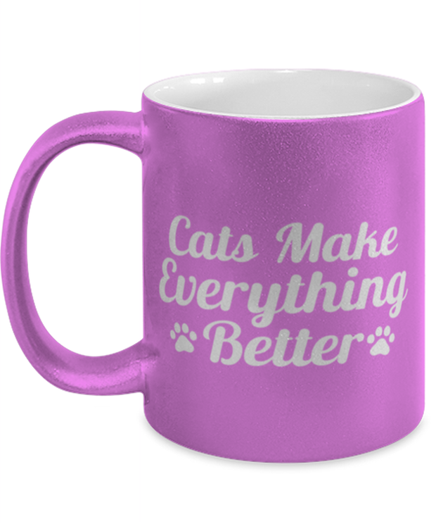 Cats Make Everything Better 11 oz Metallic Purple Mug, Gift For Cat Lovers, Novelty Coffee Mugs Gift For Her, Birthday, Just Because Present Ideas For Cat Lovers