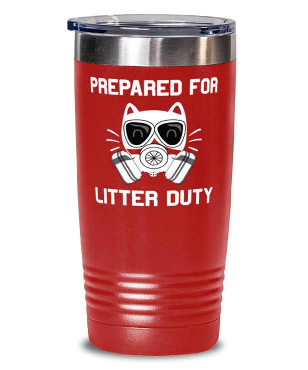 Prepared For Litter Duty 20 oz Red Drink Tumbler w/ Lid, Gift For Cat Lovers, Tumblers & Water Glasses Gift For Him, Her, Birthday, Just Because Present Ideas For Cat Lovers