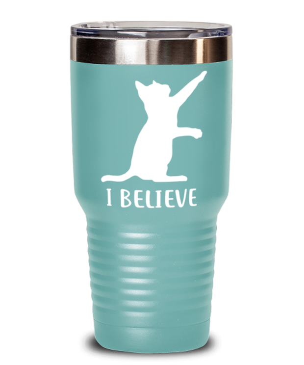 I Believe 30 oz Teal Drink Tumbler w/ Lid, Gift For Cat Lovers, Tumblers & Water Glasses Gift For Dad, Father, Brother, Birthday, Just Because Present Ideas For Cat Lovers