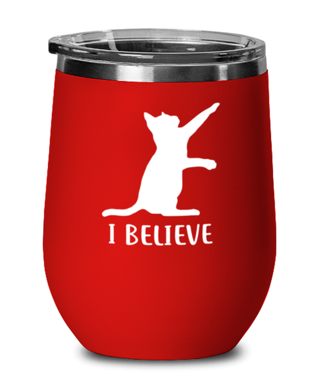 I Believe Red Insulated Wine Tumbler w/ Lid, Gift For Cat Lovers, Wine Glasses Gift For Dad, Father, Brother, Birthday, Just Because Present Ideas For Cat Lovers