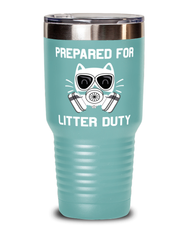 Prepared For Litter Duty 30 oz Teal Drink Tumbler w/ Lid, Gift For Cat Lovers, Tumblers & Water Glasses Gift For Him, Her, Birthday, Just Because Present Ideas For Cat Lovers