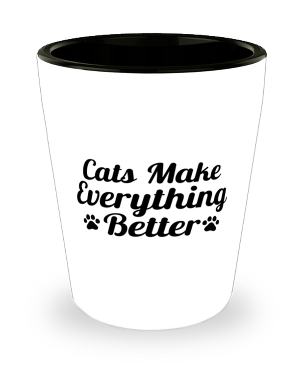 Cats Make Everything Better 1.5 oz Ceramic Shot Glass, Gift For Cat Lovers, Shot Glasses Gift For Her, Birthday, Just Because Present Ideas For Cat Lovers