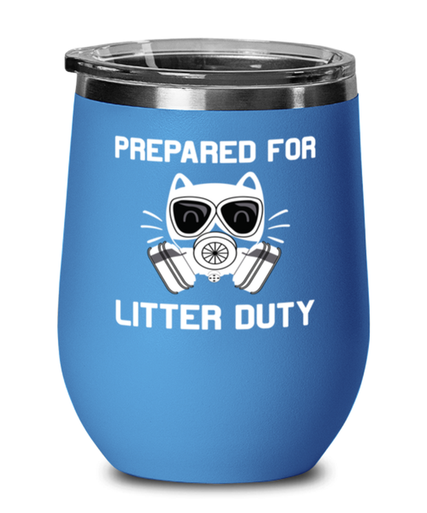 Prepared For Litter Duty Blue Insulated Wine Tumbler w/ Lid, Gift For Cat Lovers, Wine Glasses Gift For Him, Her, Birthday, Just Because Present Ideas For Cat Lovers