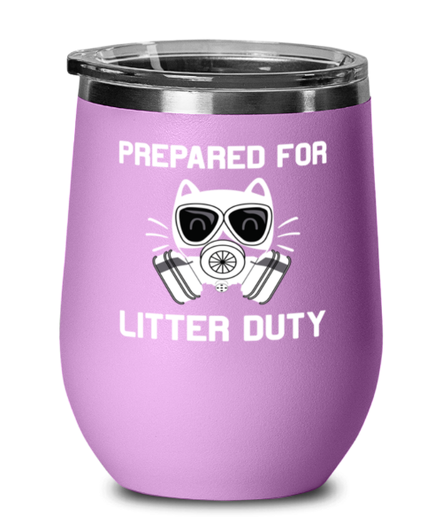 Prepared For Litter Duty Light Purple Wine Tumbler w/ Lid, Gift For Cat Lovers, Wine Glasses Gift For Him, Her, Birthday, Just Because Present Ideas For Cat Lovers