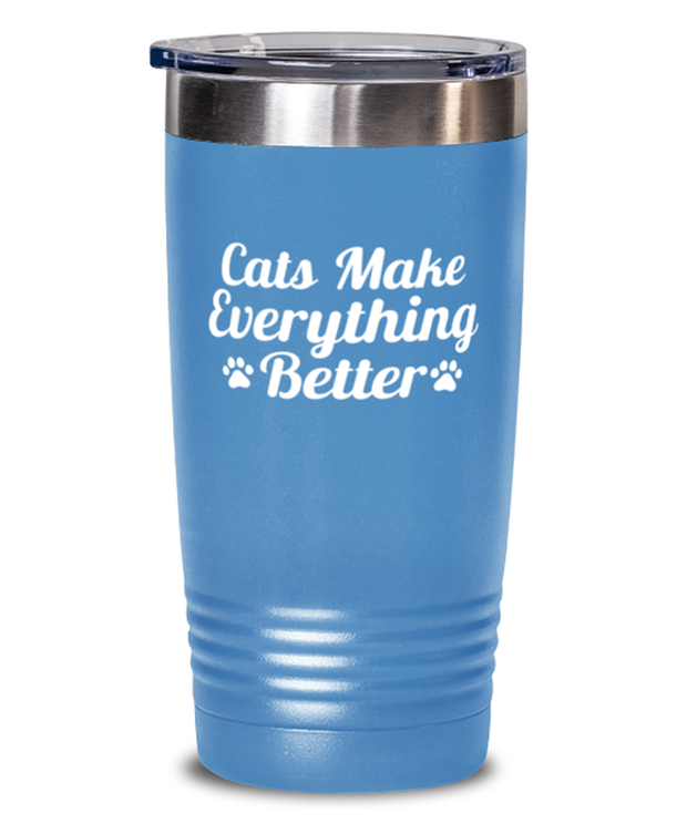 Cats Make Everything Better 20 oz Light Blue Drink Tumbler w/ Lid, Gift For Cat Lovers, Tumblers & Water Glasses Gift For Her, Birthday, Just Because Present Ideas For Cat Lovers