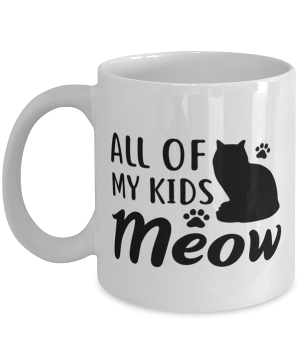 All Of My Kids Meow 11 oz White Coffee Mug, Gift For Cat Moms, Novelty Coffee Mugs Gift For Mom, Daughter, Sister, Friend, Mother's Day, Birthday Present Ideas For Cat Moms