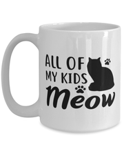 All Of My Kids Meow 15 oz White Coffee Mug, Gift For Cat Moms, Novelty Coffee Mugs Gift For Mom, Daughter, Sister, Friend, Mother's Day, Birthday Present Ideas For Cat Moms
