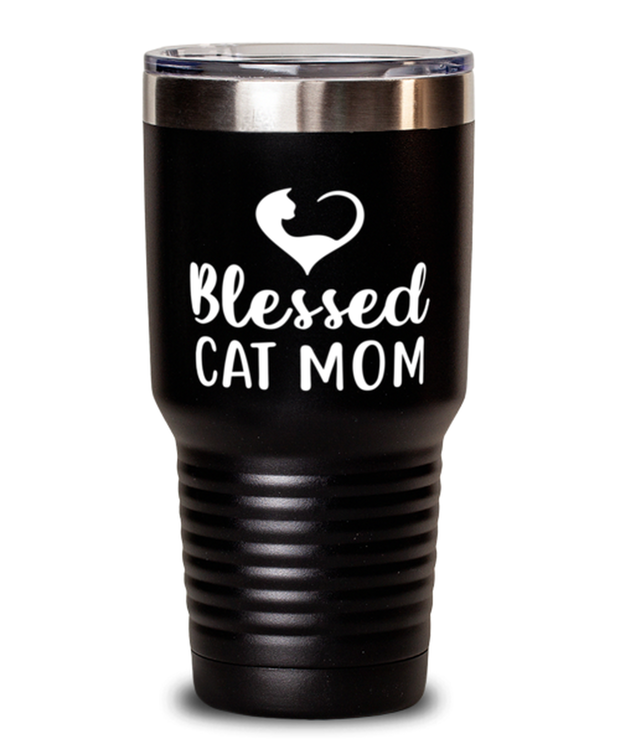 Blessed Cat Mom 30 oz Black Drink Tumbler w/ Lid, Gift For Cat Moms, Tumblers & Water Glasses Gift For Mom, Daughter, Sister, Friend, Mother's Day, Birthday Present Ideas For Cat Moms