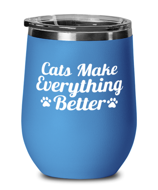 Cats Make Everything Better Blue Insulated Wine Tumbler w/ Lid, Gift For Cat Lovers, Wine Glasses Gift For Her, Birthday, Just Because Present Ideas For Cat Lovers